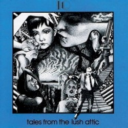 Tales From the Lush Attic by IQ