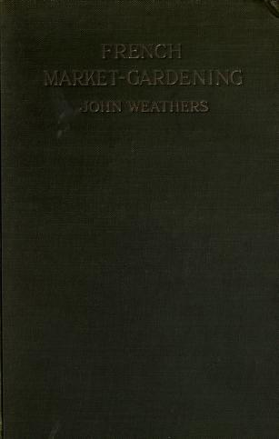 Cover of: French market-gardening | Weathers, John